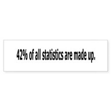 42% Of All Statistics...Bumper Bumper Sticker