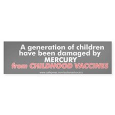 Mercury Damage - Vaccines (Bumper Sticker)