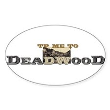 TP Me to Deadwood Oval Decal