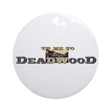 TP Me to Deadwood Ornament (Round)