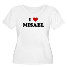 I Love MISAEL T-Shirt