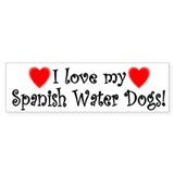 I Love My Spanish Water Dogs Bumper Bumper Sticker