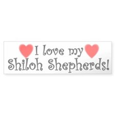 I Love My Shiloh Shepherds Bumper Bumper Sticker