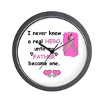 FATHERS A REAL HERO Wall Clock