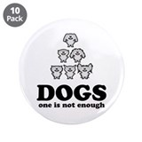 "One Is Not Enough 3.5"" Button (10 pack)"