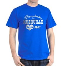 Somebody in Nashville Loves Me T-Shirt