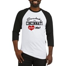 Somebody in Cincinnati Loves Me Baseball Jersey