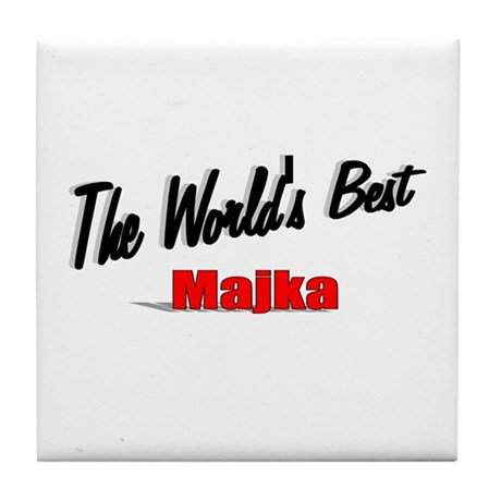 """The World's Best Majka"" Tile Coaster"