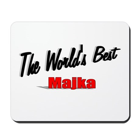 """The World's Best Majka"" Mousepad"