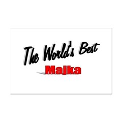 &quot;The World's Best Majka&quot; Mini Poster Print