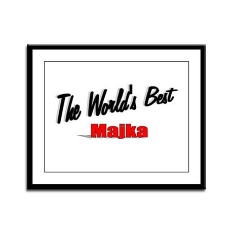 """The World's Best Majka"" Framed Panel Print"