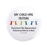 "My Child Has Autism 3.5"" Button"