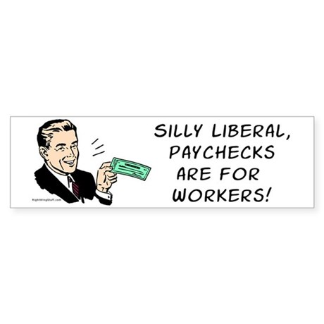 Silly Liberal - Checks Bumper Sticker