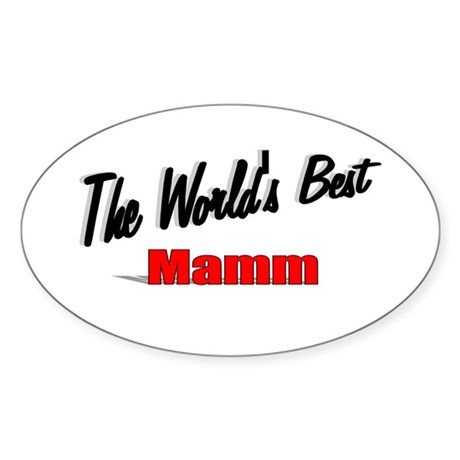 """The World's Best Mamm"" Oval Sticker"