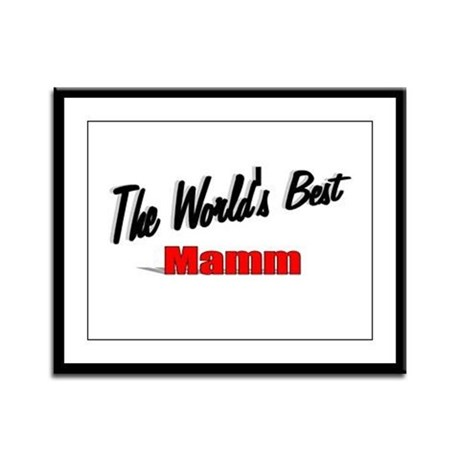 """The World's Best Mamm"" Framed Panel Print"