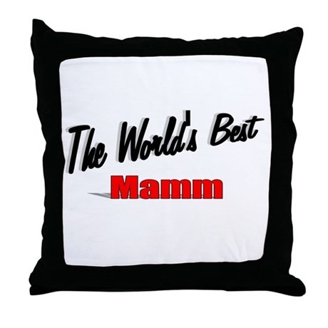 """The World's Best Mamm"" Throw Pillow"