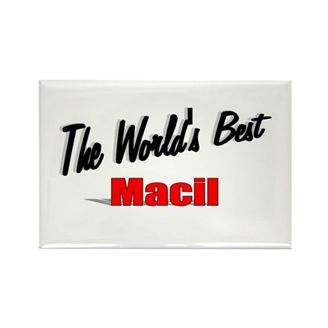 """The World's Best Macil"" Rectangle Magnet"