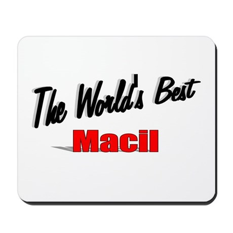 """The World's Best Macil"" Mousepad"
