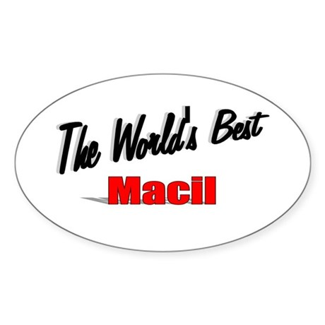 """The World's Best Macil"" Oval Sticker"