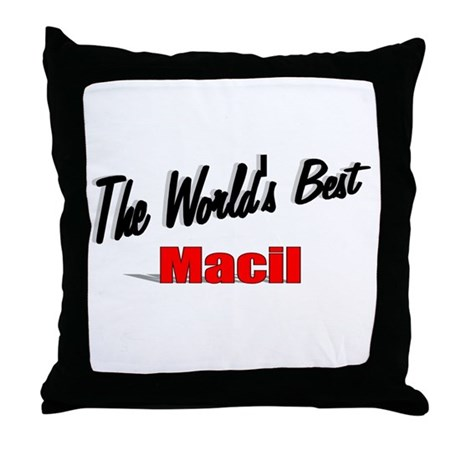 """The World's Best Macil"" Throw Pillow"