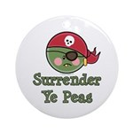 Surrender Ye Peas Pirate Ornament (Round)