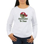 Surrender Ye Peas Pirate Women's Long Sleeve T-Shi