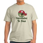 Surrender Ye Peas Pirate Light T-Shirt