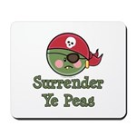 Surrender Ye Peas Pirate Mousepad