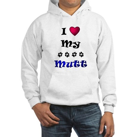I Love My Mutt Hooded Sweatshirt