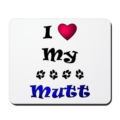 I Love My Mutt Mousepad
