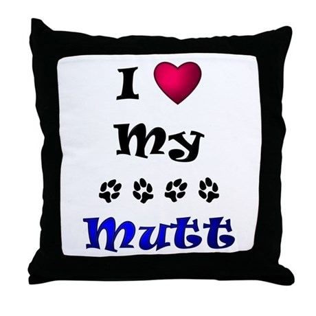 I Love My Mutt Throw Pillow