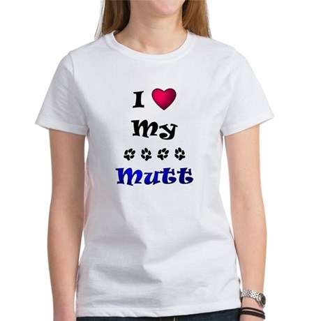 I Love My Mutt Women's T-Shirt