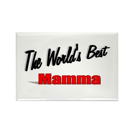 """ The World's Best Mamma"" Rectangle Magnet"