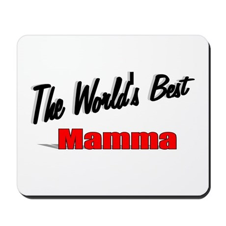 """ The World's Best Mamma"" Mousepad"