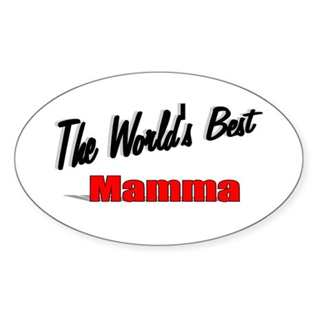""" The World's Best Mamma"" Oval Sticker"