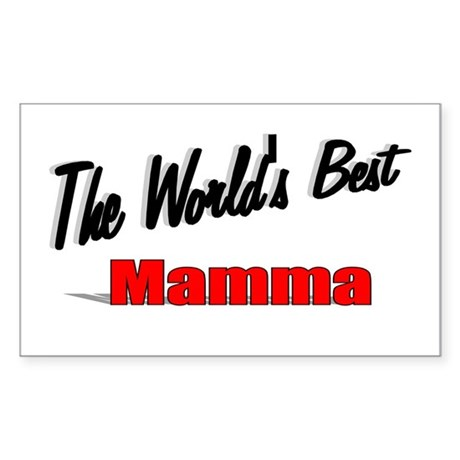 """ The World's Best Mamma"" Rectangle Sticker"