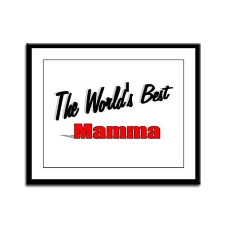 """ The World's Best Mamma"" Framed Panel Print"