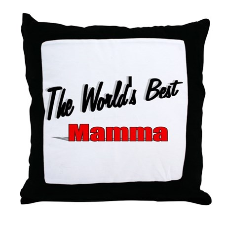 """ The World's Best Mamma"" Throw Pillow"