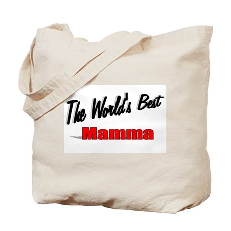 """ The World's Best Mamma"" Tote Bag"