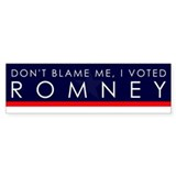 Don't Blame Me, I Voted Romney Bumper Car Sticker