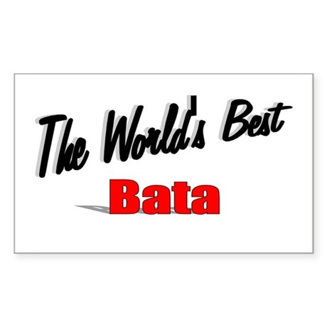 """The World's Best Bata"" Rectangle Sticker"