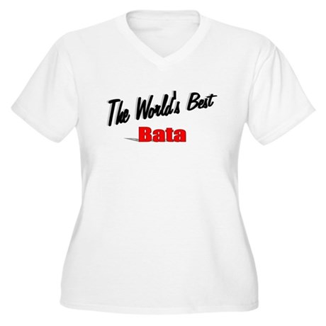"""The World's Best Bata"" Women's Plus Size V-Neck T"