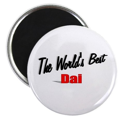 """ The World's Best Dai"" Magnet"