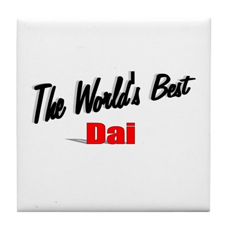 """ The World's Best Dai"" Tile Coaster"
