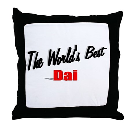 """ The World's Best Dai"" Throw Pillow"