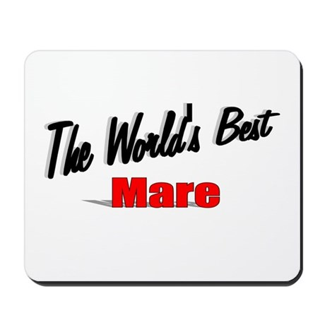 """The World's Best Mare"" Mousepad"