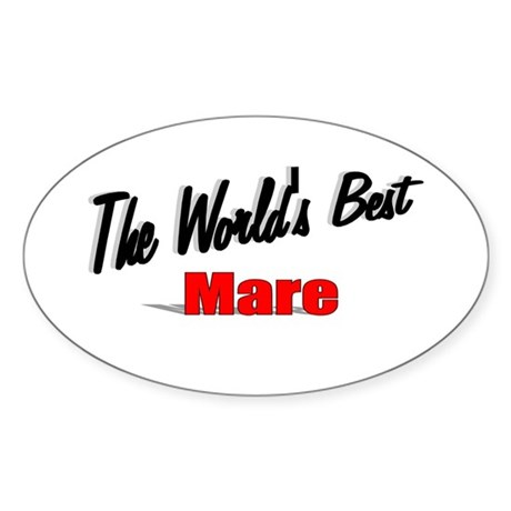 """The World's Best Mare"" Oval Sticker"