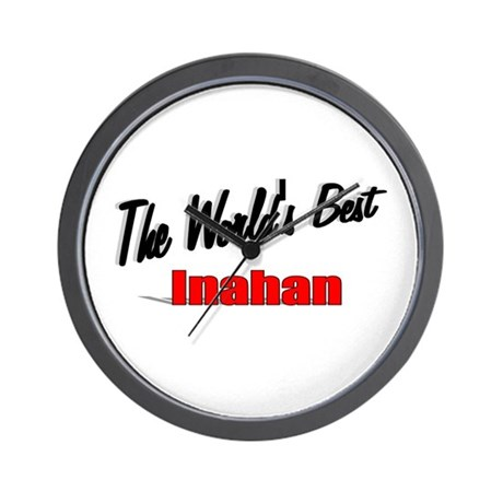 """The World's Best Inahan"" Wall Clock"