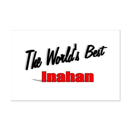 """The World's Best Inahan"" Mini Poster Print"