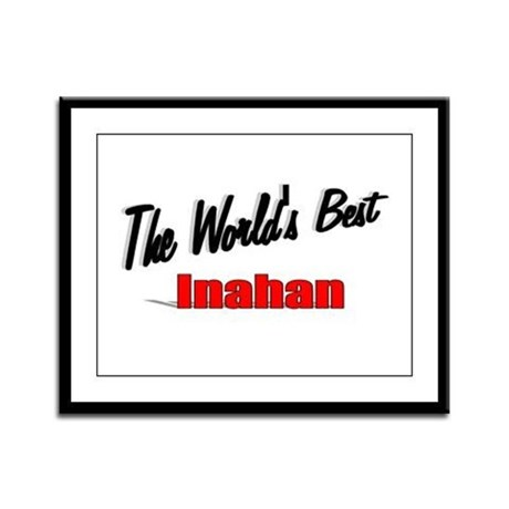 """The World's Best Inahan"" Framed Panel Print"